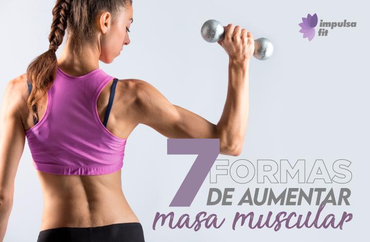 7 formas de aumentar masa muscular y adelgazar (para mujeres)