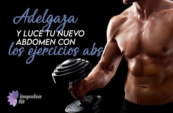 Descubre la efectividad de los ejercicios abs para tener abdominales de acero