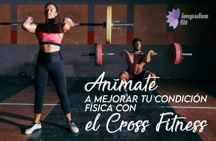 Cross Fitness: máximo esfuerzo para una buena figura
