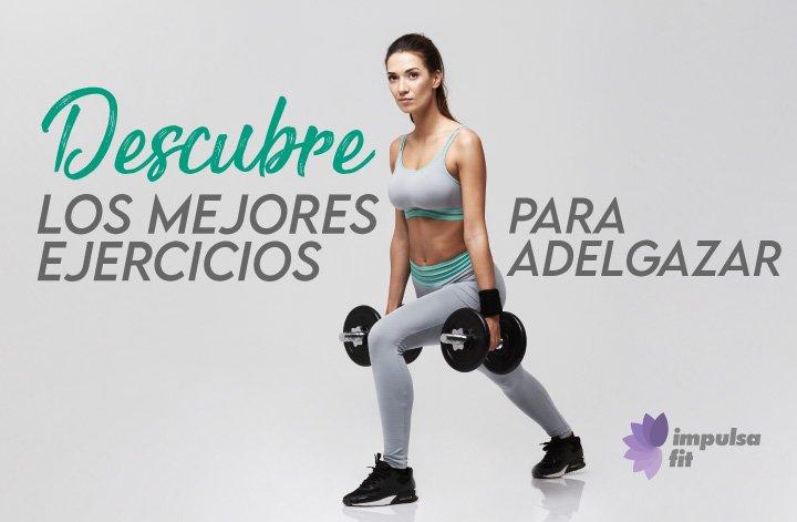 Los ejercicios para adelgazar fácilmente y mantenerte saludable